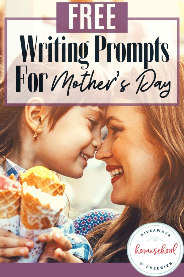 free writing prompts for mother's day text overlay of mother and daughter with heads together smiling.