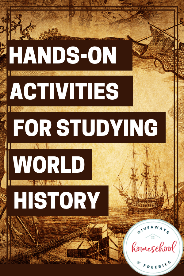 Hands-On Activities for Studying World History. #handsonactivitiesforworldhistory #worldhistoryactivities #handsonworldhistory