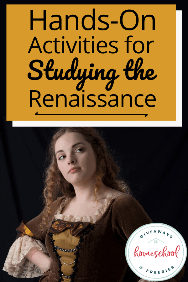 Hands-On Activities for Studying the Renaissance. #studyingtherenaissance #handsonactivities #activitiesforrenaissance