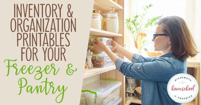 """woman organizing her pantry shelves with overlay """"Inventory & Organization Printables for Your Freezer & Pantry"""""""