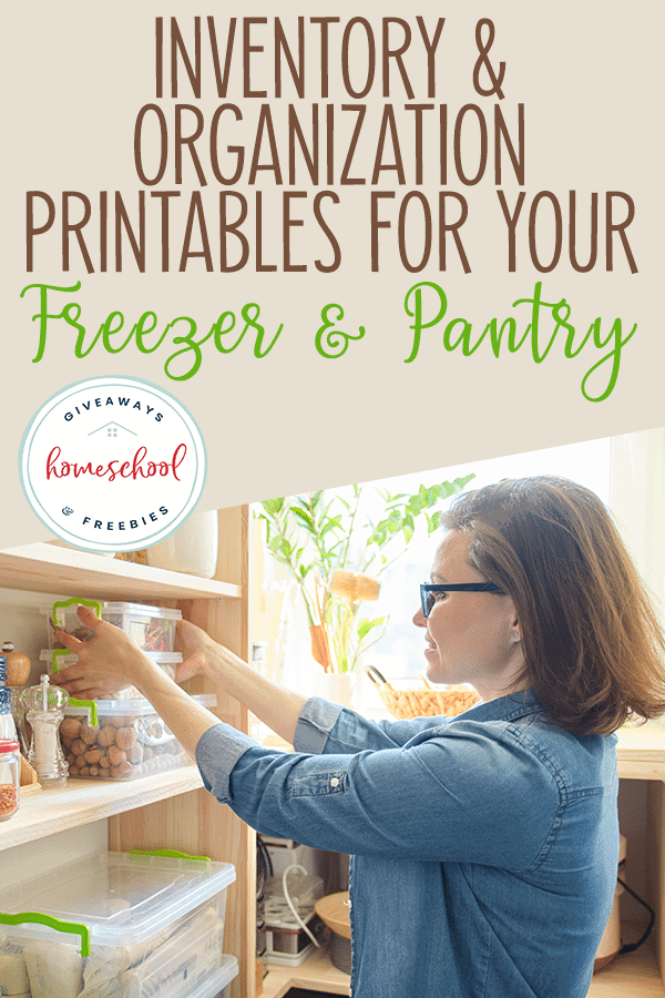 "woman organizing her pantry shelves with overlay ""Inventory & Organization Printables for Your Freezer & Pantry"""