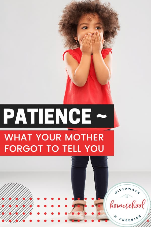 Patience What Your Mother Forgot to Tell You text overlay of a little girl covering her mouth.