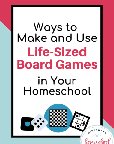 Ways to Make and Use Life-Sized Board Games in Your Homeschool. #lifesizedboardgames #lifesizedgames