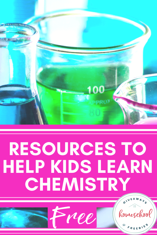 Free Resources to Help Kids Learn Chemistry. #allaboutchemistry #chemistryresources #chemistryprintables
