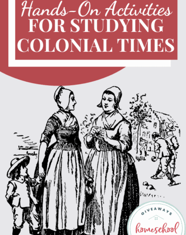 Hands-On Activities for Studying Colonial Times. #studyingcolonialtimes #handsonactivities #colonialtimes #colonialkids