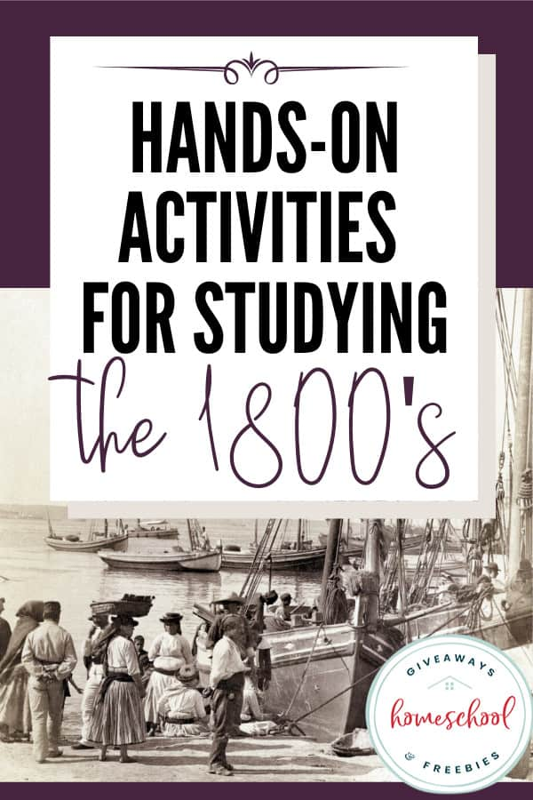 Hands-On Activities for Studying the 1800s. #handsonactivities #learnaboutthe1800s #allaboutthe1800s #1800sresources