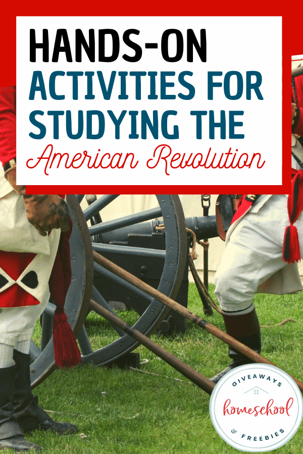 Hands-On Activities for Studying the American Revolution. #AmericanRevolutionresources #handsonactivities #americanhistory #revolutionarywarprintables