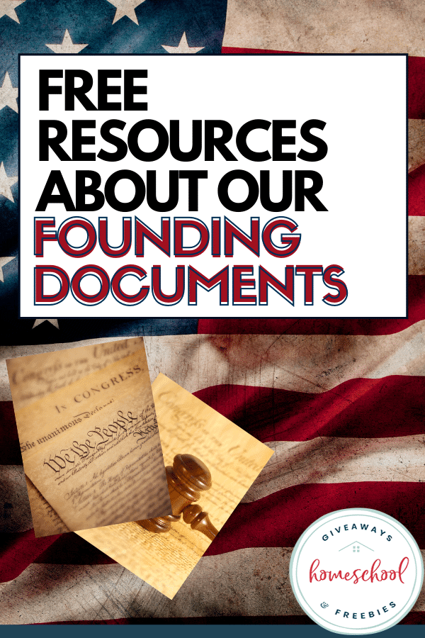 FREE Resources About Our Founding Documents text over image of flag and the constitution