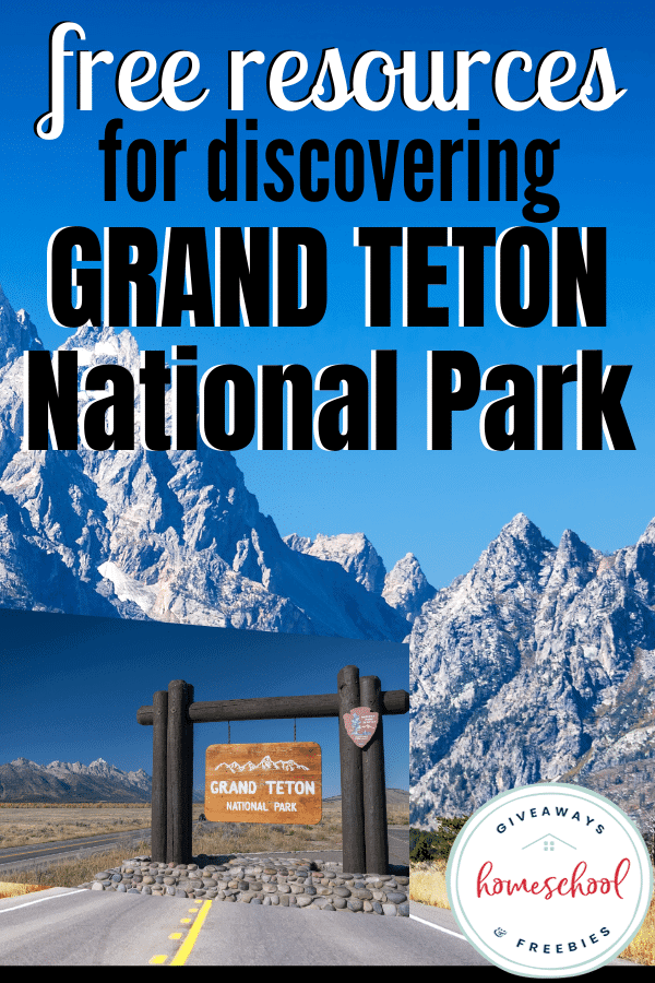 free resources for discovering Grand Teton National Park text over images of Grand Teton National Park