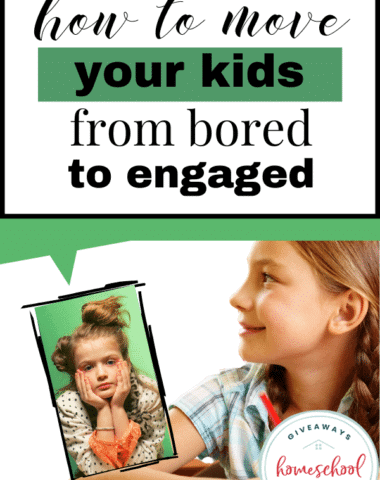 How to Move Your Kids from Bored to Engaged. #boredtoengaged #nomoreboredkids #letkidsbebored