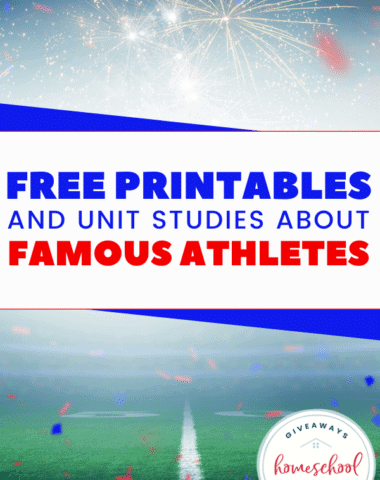 Free Printables and Unit Studies About Famous Athletes. #famousathleteresources #famouathletesprintables #untistudiesonfamousathletes #athleteunitstudies