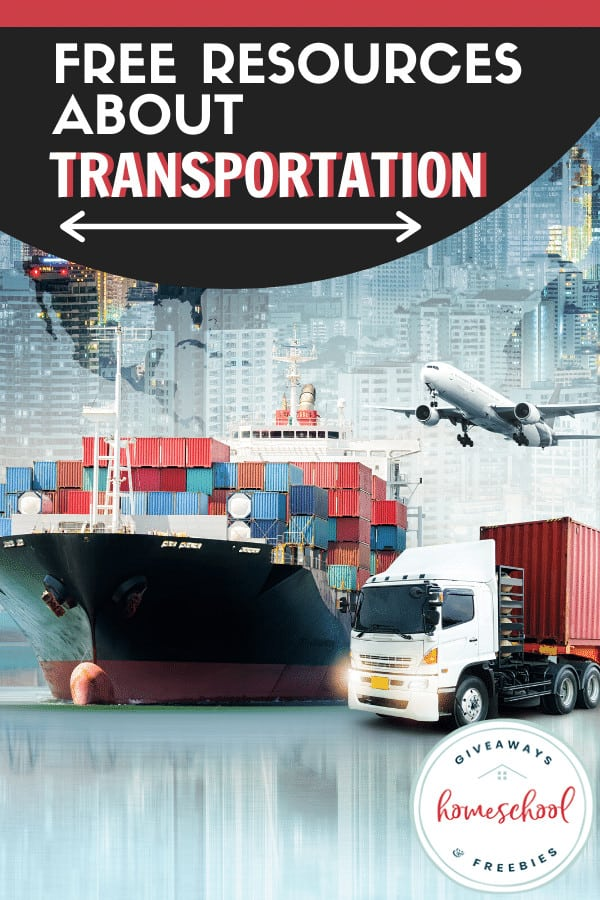 FREE Printables and Resources About Transportation text with images of cruise boat, airplane and semitruck.