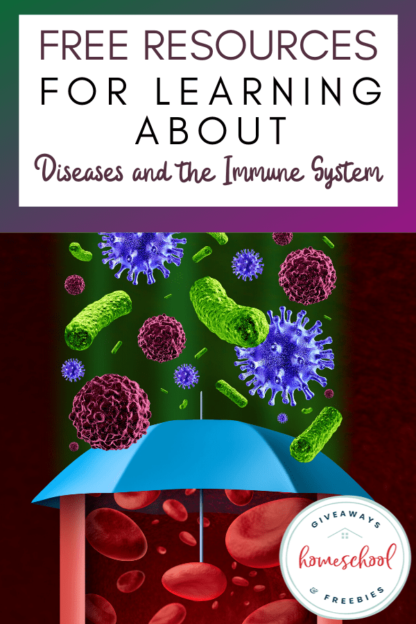 Free Resources for Learning About Diseases and the Immune System. #diseaseresources #immunesystemresources #diseasesandimmunity