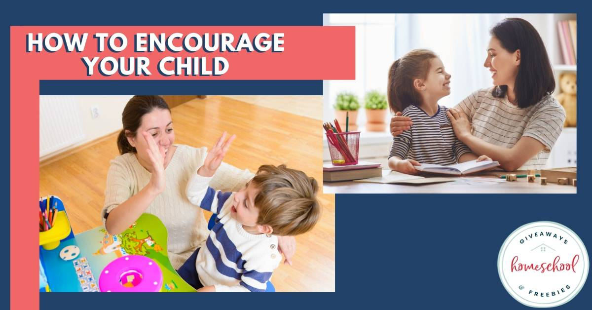 How to Encourage Your Child. #encourageyourchild #encouragingkids