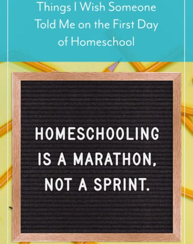 Things I Wish Someone Had Told Me on the First Day of Homeschool