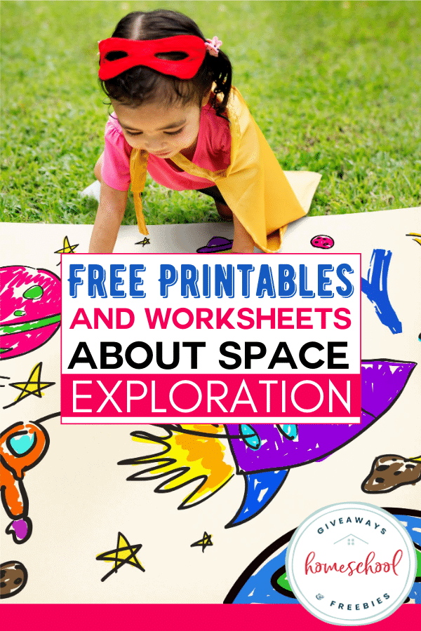 Free Printables And Worksheets About Space Exploration - Homeschool  Giveaways