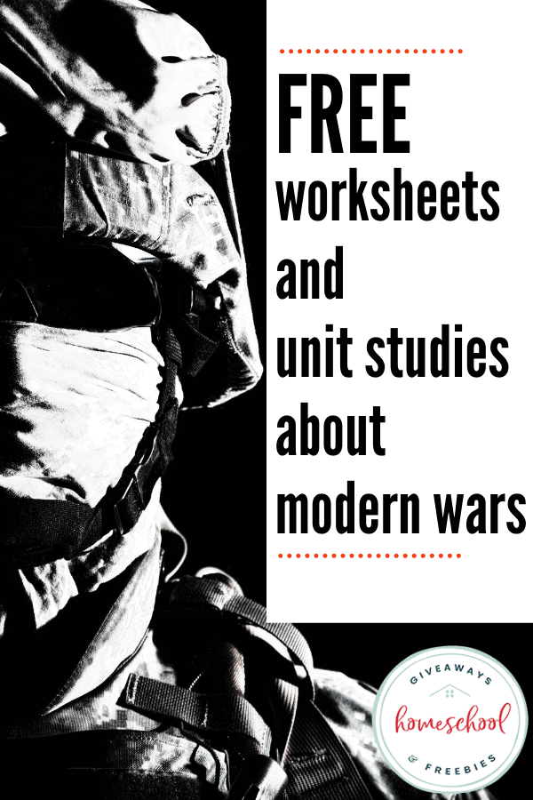 Free Worksheets and Unit Studies About Modern Wars text with photo of black and white soldier.