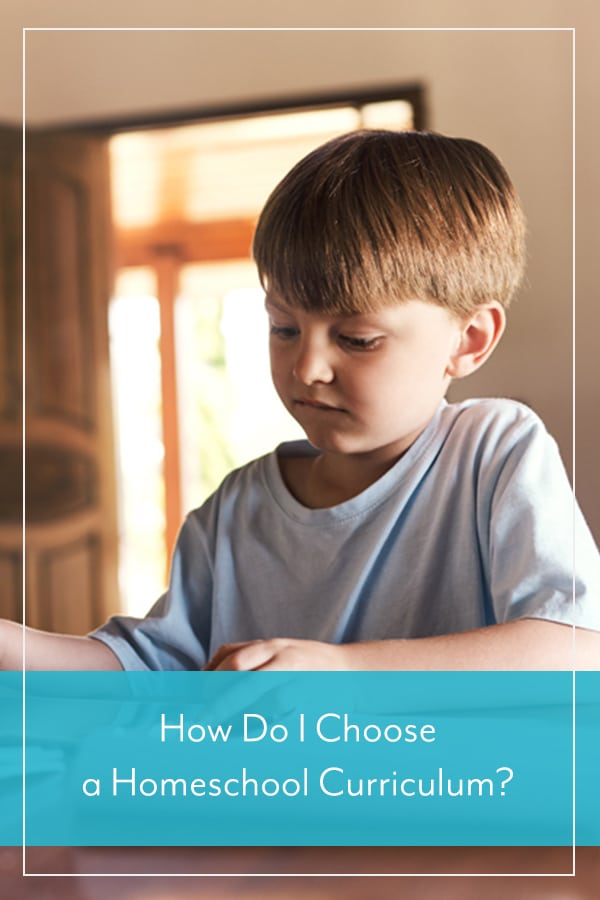 How Do I Choose a Homeschool Curriculum?