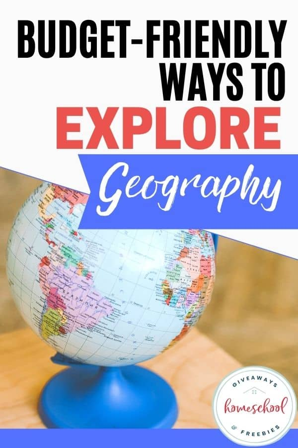Budget-Friendly Ways to Explore Geography. #exploregeography #budgetfriendlygeography #geographyresources