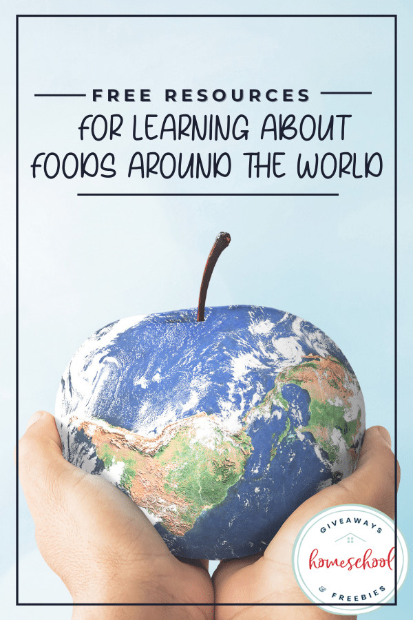Free Resources for Learning About Foods Around the World. #foodaroundtheworld #worldfood #traditionalfood #aroundtheworld