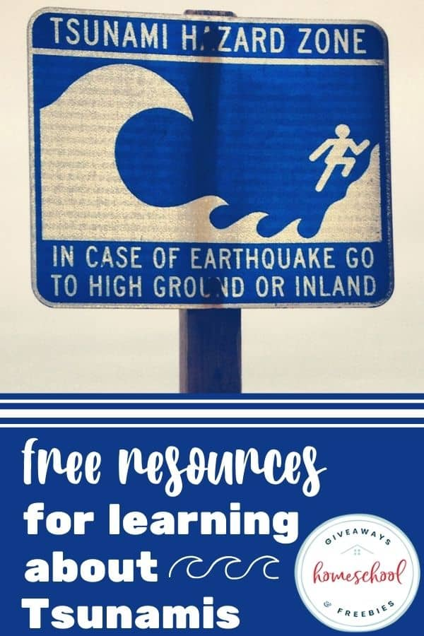 FREE Resources for Learning about Tsunamis text with photo of tsunami warning sign.