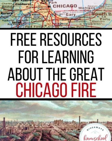 Free Resources for Learning About the Great Chicago Fire. #GreatChicagoFire #Chicagofire #firesafety