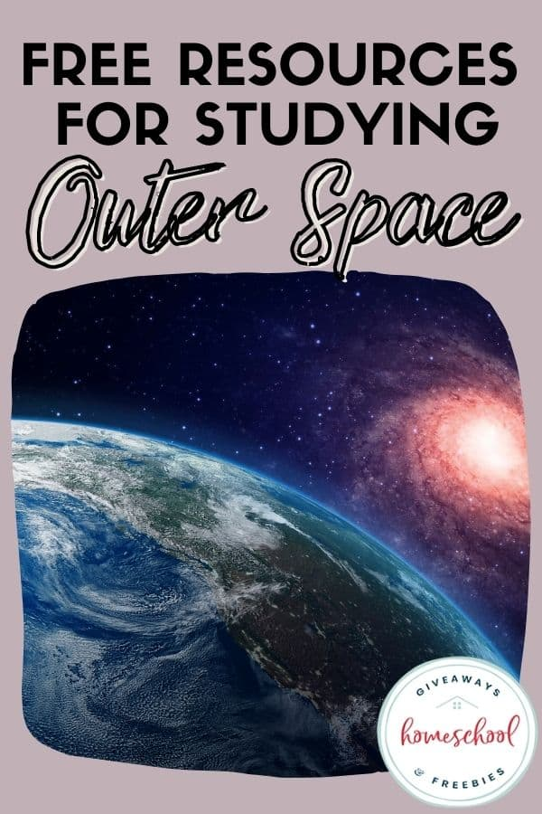 FREE Resources for Studying Outer Space text with image of outer space.
