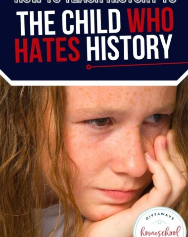 How to Teach History to the Child Who Hates History. #teachinghistory #kidshatehistory #childhateshistory #homeschoolhistory