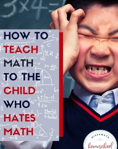 How to Teach Math to the Child Who Hates Math. #whenkidshatemath #mathhelp #enjoyingmath #teachmathwhenkidshateit