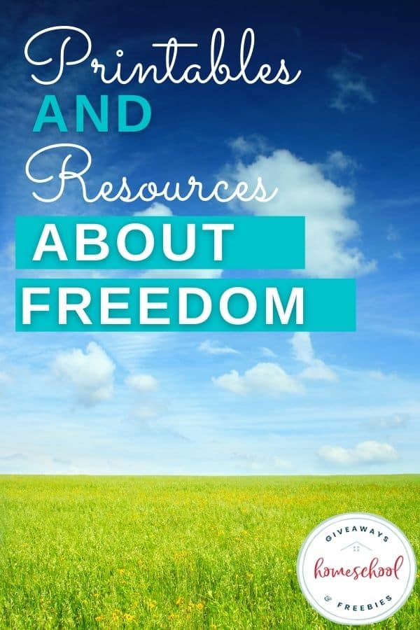 Printables & Resources About Freedom. #freedomprintables #freedomresources #freedominChrist
