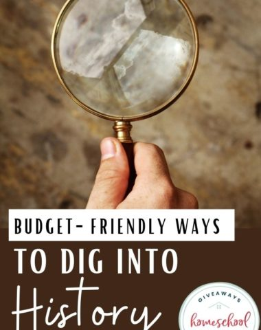 Budget-Friendly Ways to Dig Into History. #homeschoolgiveaways #budgetfriendlyhistory #historyfreebies