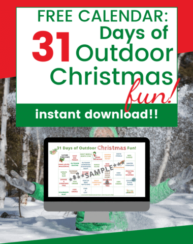 31 Days of Outdoor Christmas Fun text overlay with picture of printable calendar on a monitor and person outdoors in a snowy woods behind!