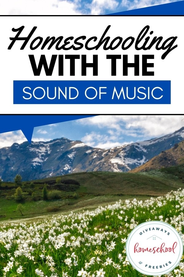Homeschooling with the sound of music text and photo of switzerland.