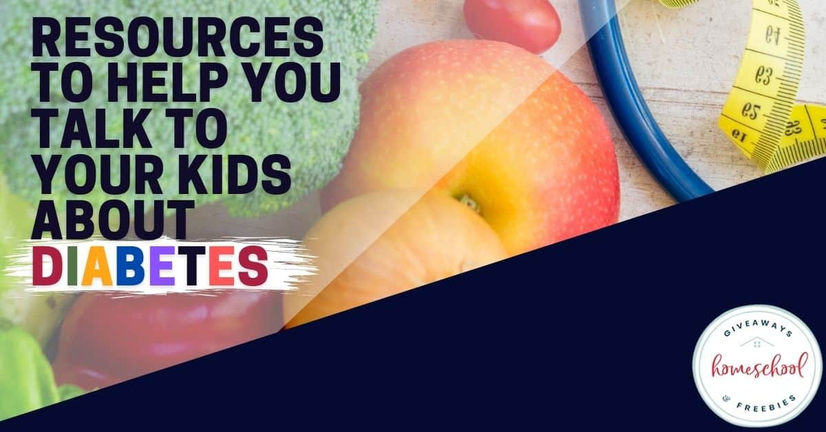Resources to Help You Talk to Your Kids About Diabetes. #diabetesresources #teachkidsaboutdiabetes #learnaboutdiabetes