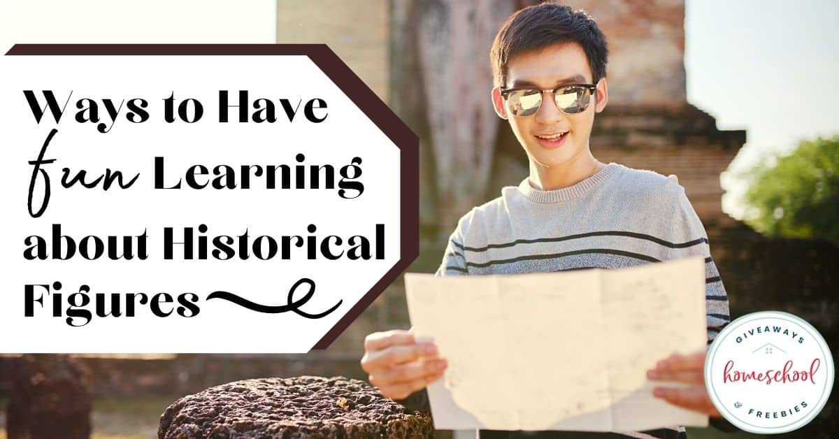 Ways to Have Fun Learning About Historical Figures. #historicalfigures #peopleinhistory #funwaystostudyhistoricalfigures #studyhistoricalfigures