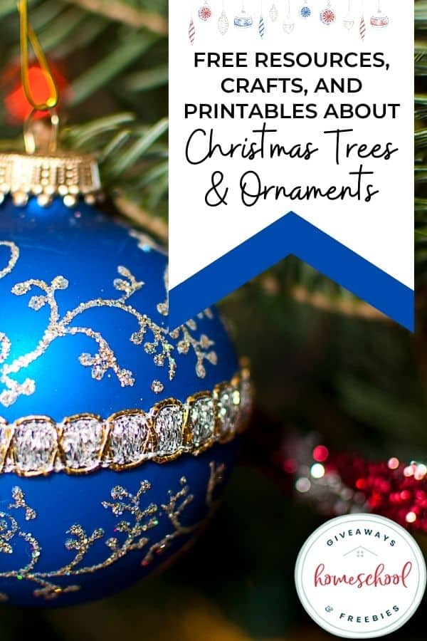 Free Resources, Crafts, and Printables About Christmas Trees and Ornaments