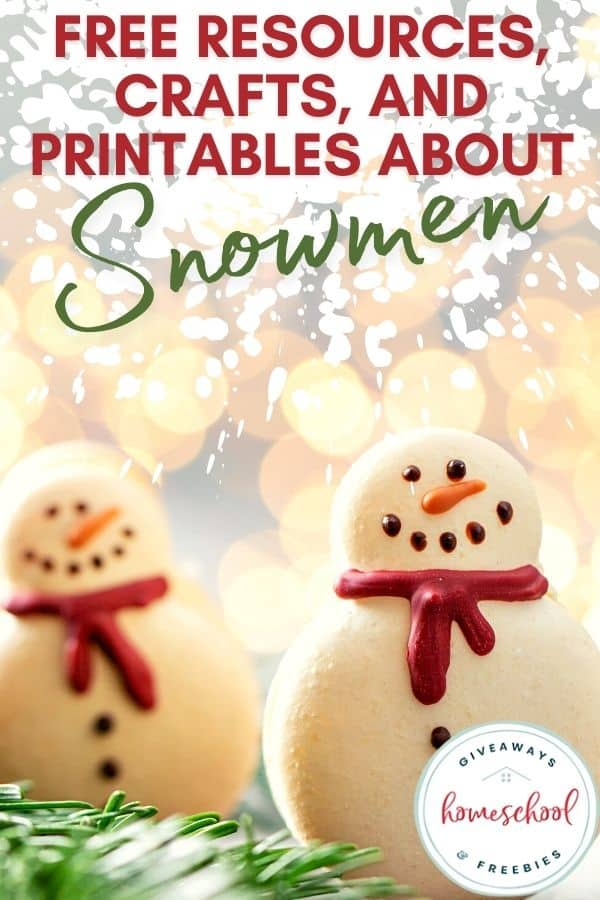 Free Resources, Crafts, and Printables About Snowmen with images of snowmen.