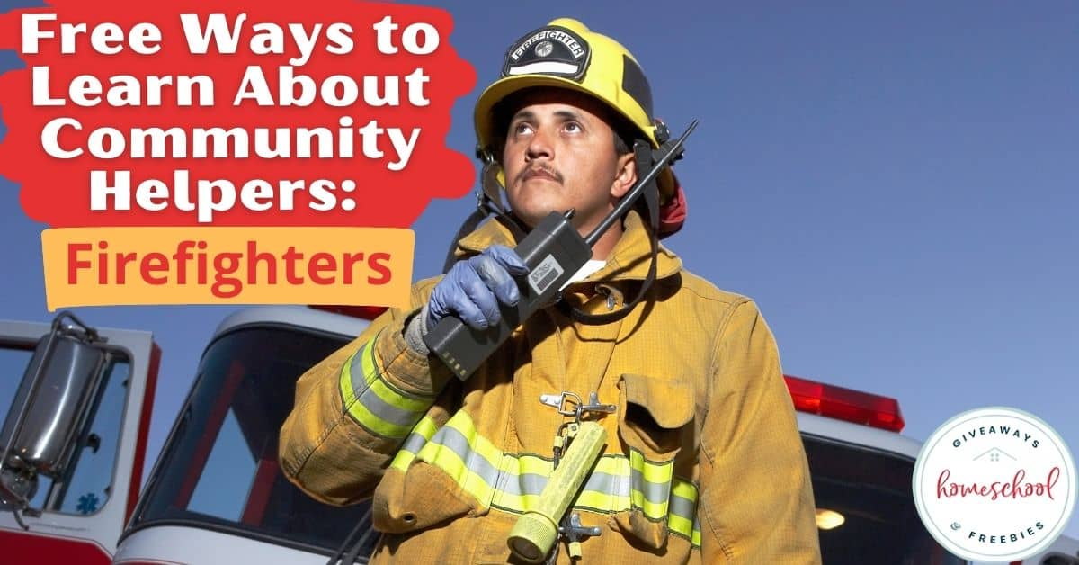 Free Ways to Learn About Community Helpers: Firefighters. #firefighterprintables #firefightersresources #communityhelpersfirefighters #firefightingresources