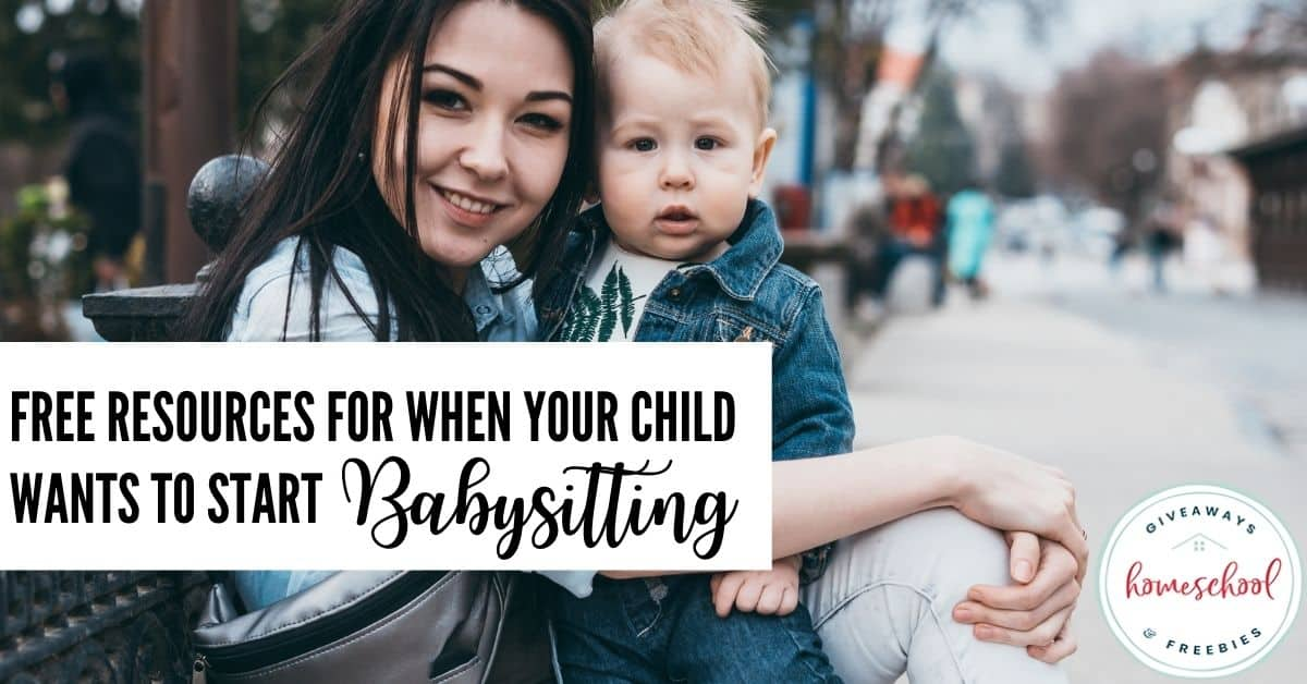 Free Resources for When Your Child Wants to Start Babysitting. #startbabysitting #babysittingresources #babysitterprintables #babysittingprintables
