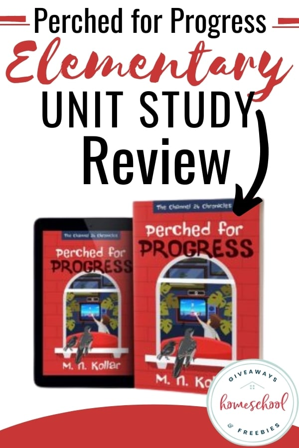Perched for Progress Elementary Unit Study Review