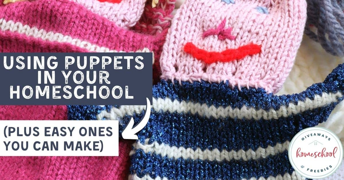 Using Puppets in Your Homeschool (Plus Easy Ones You Can Make). #homeschoolwithpuppets #puppetsforhomeschooling #homeschoolingwithpuppets