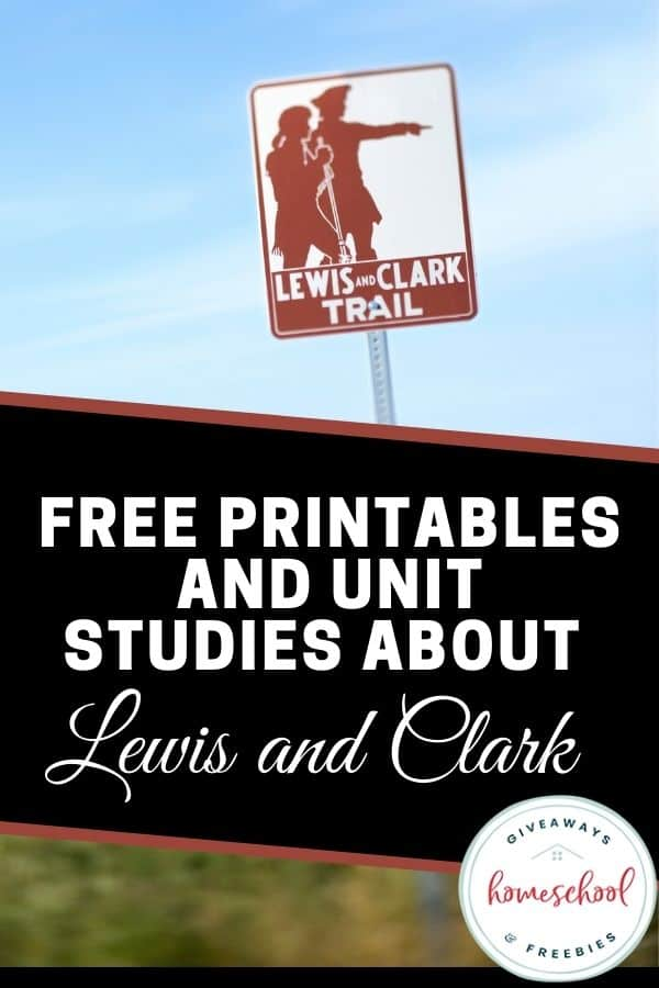 Free Printables and Unit Studies About Lewis and Clark. #lewisandclark #lewisandclarkunitstudy #lewisandclarkprintables #lewisandclarkresources