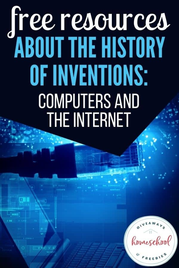 Free Resources About The History of the Computer and the Internet Inventions. #inventionofcomputers #inventionofinternet #internethistory #computerhistory
