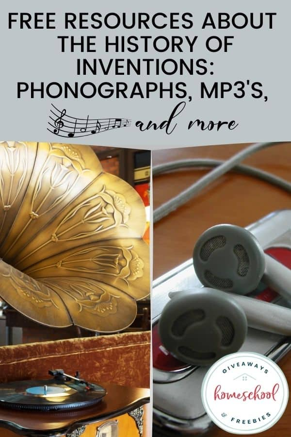 Free Resources About the Inventions of Phonographs, MP3s, and More. #phonographinvention #MP#invention #musictechnology #inventionsinmusic