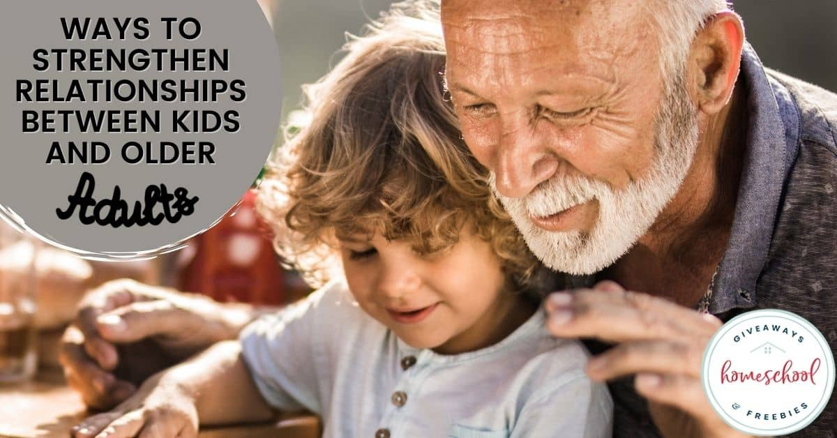 Ways to Strengthen Relationships Between Kids and Older Adults. #strengthenrelationships #grandparentrelationships #fosterfamilyrelationships