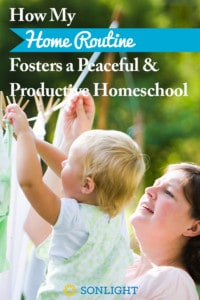 How My Home Routine Fosters a Peaceful and Productive Homeschool
