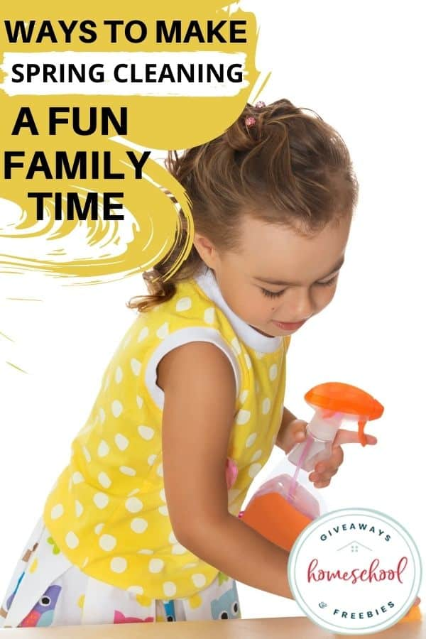 Ways to Make Spring Cleaning a Fun Family Time. #homeschoolgiveaways #springcleaningfun #familyspringcleaning #familyfunspringcleaning