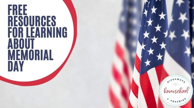 Free Resources for Learning About Memorial Day. #memorialdayprintables #memorialdayresources #homeschoolgiveaways