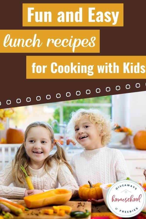 Fun and Easy Lunch Recipes for Cooking With Kids