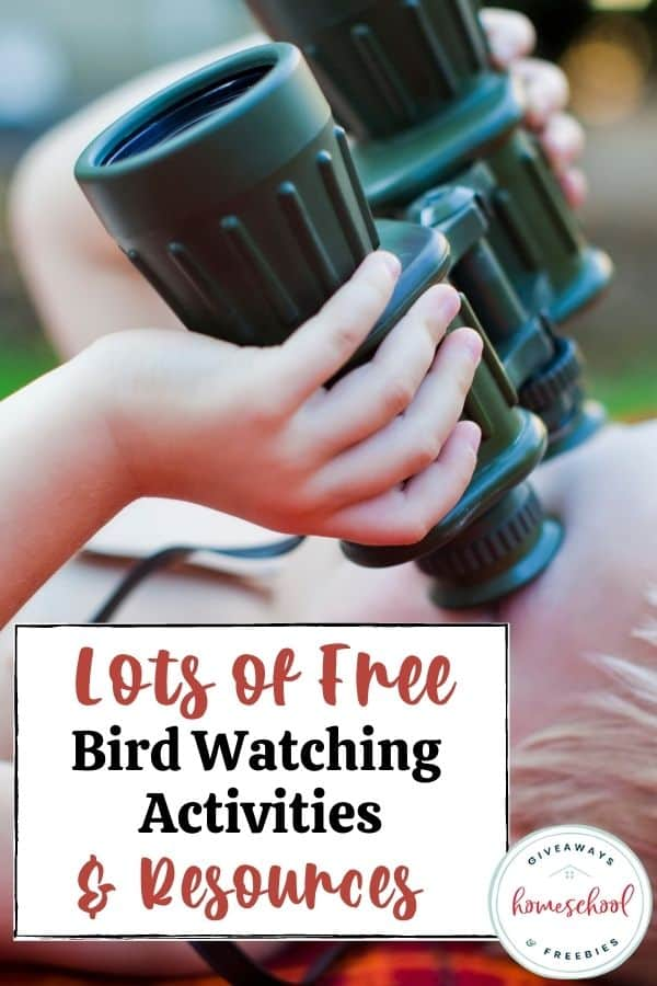 Lots of FREE Bird Watching Activities and Resources with photo of binoculars.